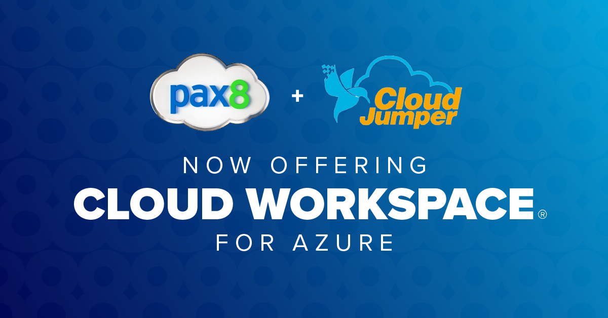 Pax8 Now Offering Cloud Workspace for Azure in Partnership with CloudJumper Image